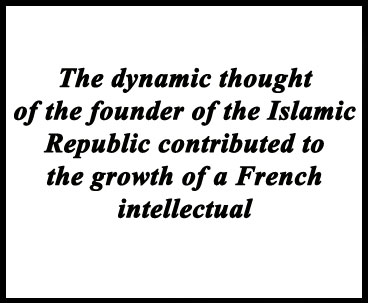 Imam Khomeini Transformed French Intellectual's Life