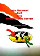 Imam Khomeini and the International System
