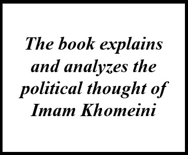 Book Sheds Light on Imam Khomeini Political Thought
