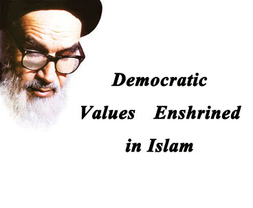 Democratic Values Enshrined in Islam: Imam Khomeini