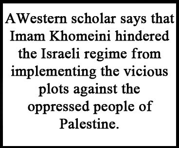 Imam Khomeini Hindered Israel from Swallowing up Palestine: Western Scholar
