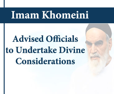 Authorities must serve nation: Imam Khomeini