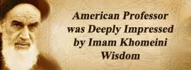 American Professor was Deeply Impressed by Imam Khomeini Wisdom