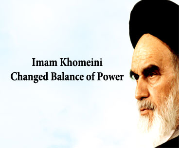 Imam Khomeini Changed Balance of Power
