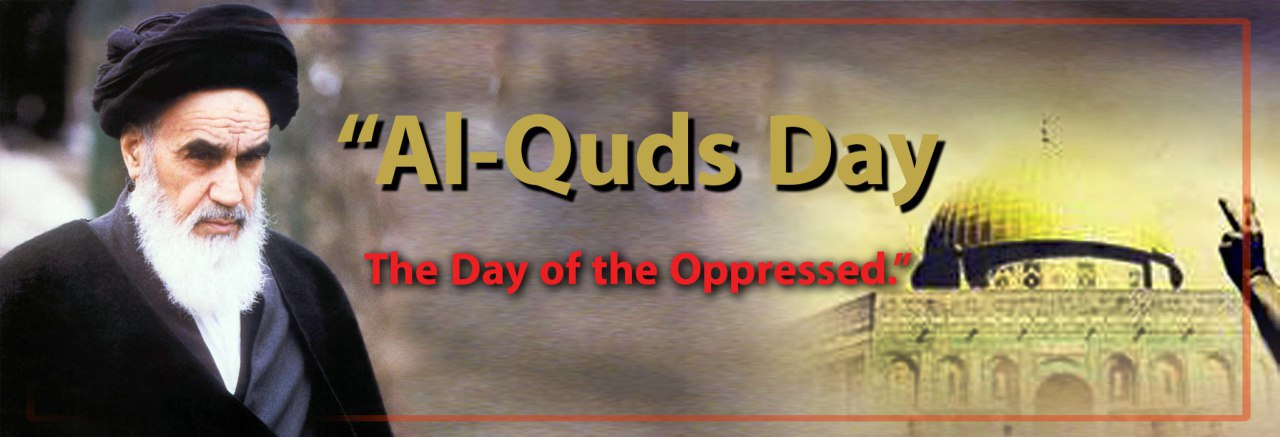 On Quds Day, it is fitting for all Muslims of the world to come out of the bondage and slavery of the Great Satan and superpowers and join the eternal power of God.