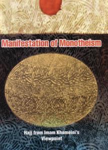 Imam Khomeini's book 'manifestation of monotheism' highlights philosophy of Hajj