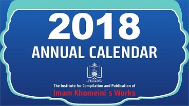 Institute publishes 2018 calendar with Imam Khomeini`s quotes