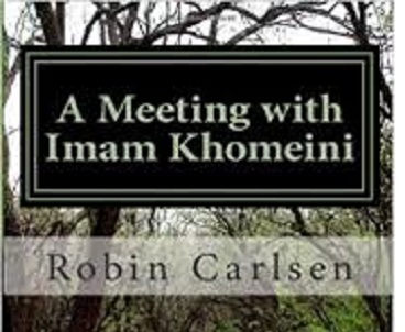 Robin Woodsworth Carlsen showed remarkable perception of the Islamic Revolution