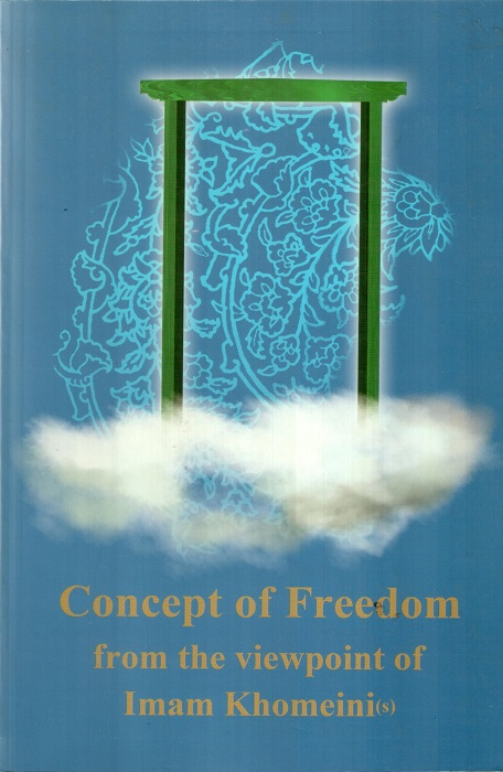 Concept of Freedom from the Viewpoint of Imam Khomeini (s)