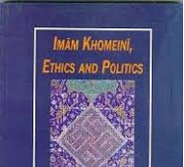 Imam Khomeini, Ethics and Politics