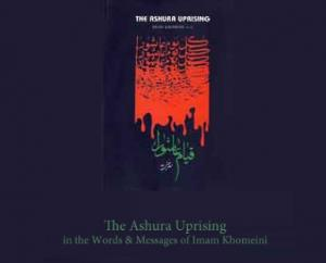 ``Ashura uprising`` in the words of Imam Khomeini