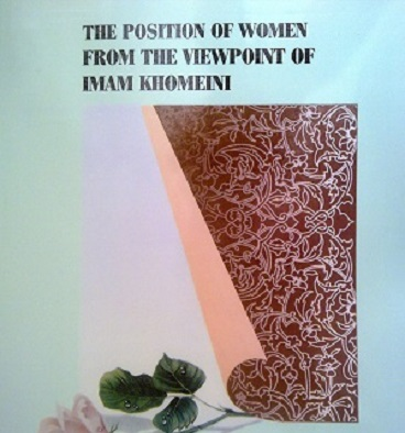 Imam Khomeini's precious work outlines position of Women