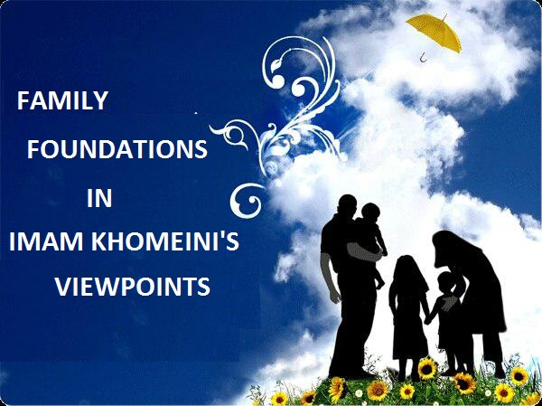 Imam Khomeini`s revolution strengthened Family`s foundations
