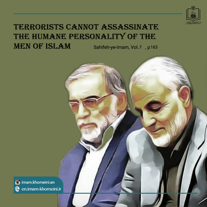 Terror and assassination of Men of Islam in Imam Khomeini`s quotes