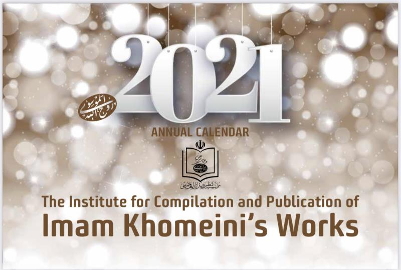 Institute publishes New Year calendar, promotes Imam Khomeini`s dynamic thought and ideals