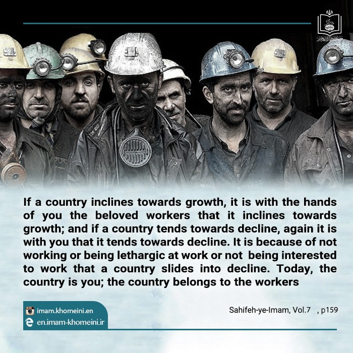 The status of laborers in Imam Khomeini`s quotes