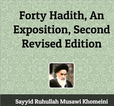Thirty-three of the hadith Imam Khomeini selected pertain to Islamic ethics