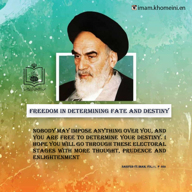 Freedom in determining fate and destiny in Imam Khomeini`s viewpoint