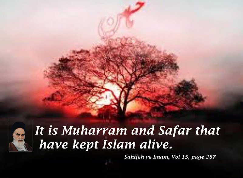 Imam Khomeini said that the holy months of Muharram and Safar have kept Islam alive