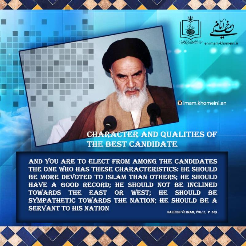 Character and qualities of the best candidate in elections in Imam Khomeini`s viewpoint