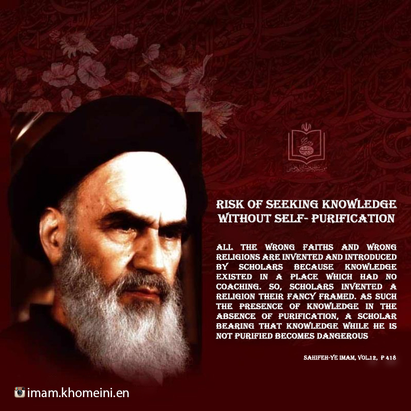 Risk of seeking knowledge without self- purification in Imam Khomeini`s quote