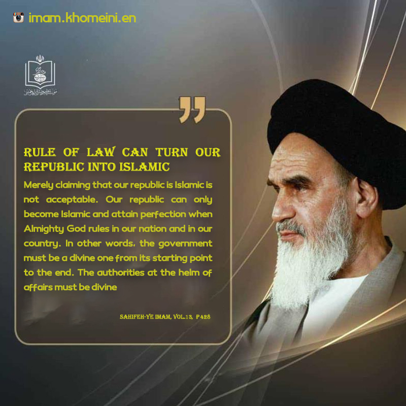 Imam Khomeini: Rule of law can turn our Republic into Islamic