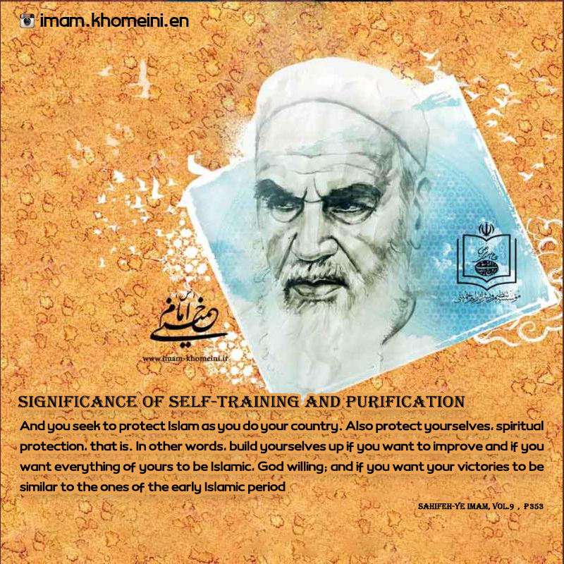 Significance of self-training and purification in Imam Khomeini`s viewpoint