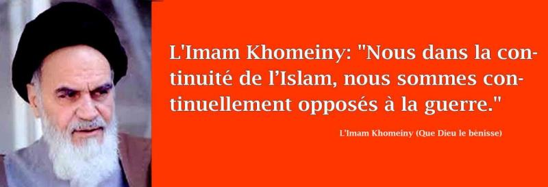 """L`Imam Khomeini: """" Nous dans la continuité de l'Islam, nous sommes continuellement opposés à la guerre."""""""