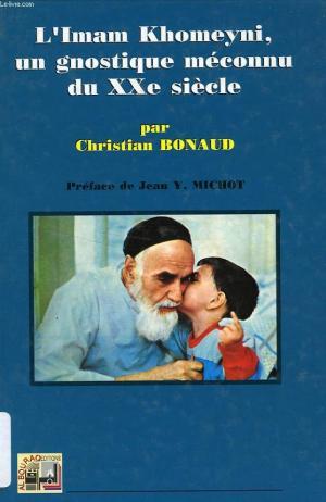 L`Imam Khomeyni, un gnostique méconnu du xxe siècle