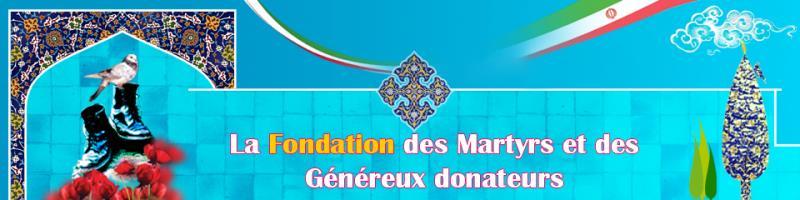 La fondation des martyrs et des généraux donateurs
