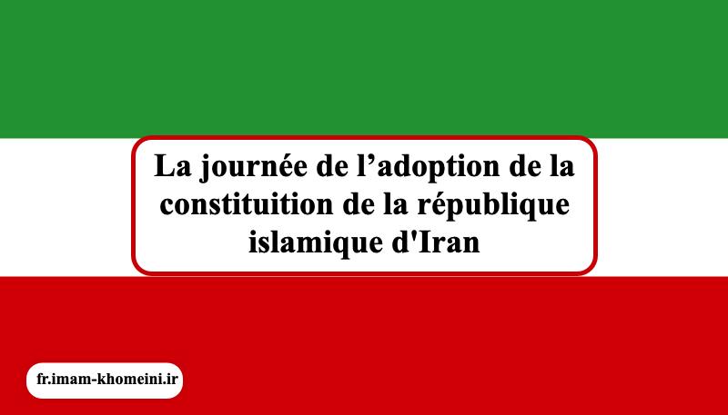 La journée de l`adoption de la constitution de la république islamique d`Iran